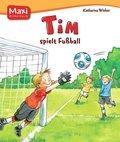 Tim spielt Fußball - Maxi Bilderbuch