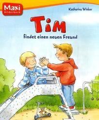 Tim findet einen neuen Freund - Maxi Bilderbuch
