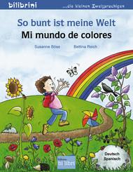 So bunt ist meine Welt, Deutsch-Spanisch - Mi mundo de colores
