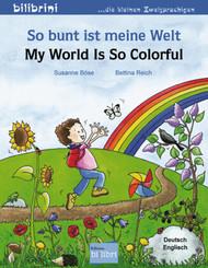 So bunt ist meine Welt, Deutsch-Englisch - My World is so Colorful
