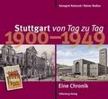 Stuttgart von Tag zu Tag; 1900-1949