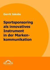 Sportsponsoring als innovatives Instrument in der Markenkommunikation