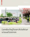 Landschaftsarchitektur visualisieren, m. DVD