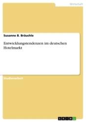 Entwicklungstendenzen im deutschen Hotelmarkt