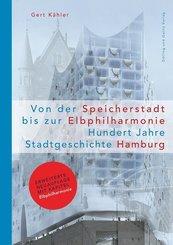 Von der Speicherstadt bis zur Elbphilharmonie, Hundert Jahre Stadtgeschichte Hamburg