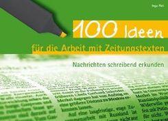 100 Ideen für die Arbeit mit Zeitungstexten