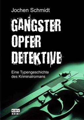 Gangster, Opfer, Detektive