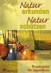 Natur erkunden - Natur schützen