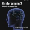 Hirnforschung, Audio-CDs: Doping für die grauen Zellen, 2 Audio-CDs; Tl.3