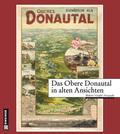 Das Obere Donautal in alten Ansichten