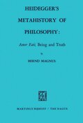 Heidegger's Metahistory of Philosophy: Amor Fati, Being and Truth