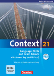 Context 21: Language Skills and Exam Trainer with Answer Key (on CD-Extra) m. CD-ROM, Ausgabe Baden-Württemberg