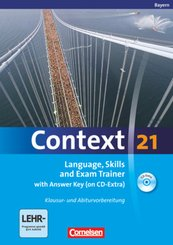Context 21: Language, Skills and Exam Trainer with Answer Key (on CD-Extra), m. CD-ROM, Ausgabe Bayern
