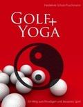 Golf + Yoga - Ein Weg zum freudigen und besseren Spiel
