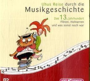 Uhus Reise durch die Musikgeschichte, Audio-CDs: Das 13. Jahrhundert, Audio-CD