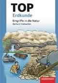 Topographische Arbeitshefte, Neuausgabe: TOP Erdkunde Eingriffe in die Natur
