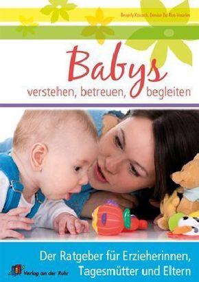 Babys verstehen, betreuen, begleiten