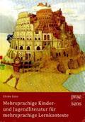 Mehrsprachige Kinder- und Jugendliteratur für mehrsprachige Lernkontexte