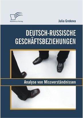 Deutsch-russische Geschäftsbeziehungen: Analyse von Missverständnissen