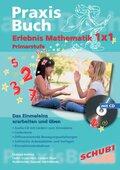 Praxisbuch Erlebnis Mathematik 1x1 Primarstufe, m. Audio-CD