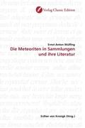 Die Meteoriten in Sammlungen und ihre Literatur