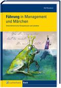 Führung in Management und Märchen