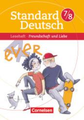 Standard Deutsch: 7./8. Schuljahr, Leseheft Freundschaft und Liebe