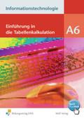 Informationstechnologie, Ausgabe Realschule Bayern: Einführung in die Tabellenkalkulation; Modul A.6
