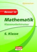 Besser in Mathematik, Gymnasium: 6. Klasse, Klassenarbeitstrainer