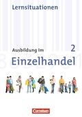 Ausbildung im Einzelhandel, Allgemeine Ausgabe, Neubearbeitung: 2. Ausbildungsjahr, Arbeitsbuch mit Lernsituationen; Bd.2