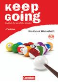 """Keep Going, Ausgabe 2009: Workbook mit Anhang """"Wirtschaft"""" und Audio-CD"""