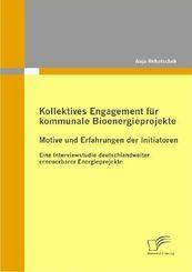 Kollektives Engagement für kommunale Bioenergieprojekte: Motive und Erfahrungen der Initiatoren