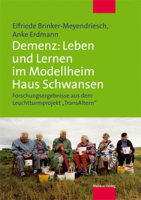 Demenz: Lernkultur und Versorgung im Modellheim Haus Schwansen
