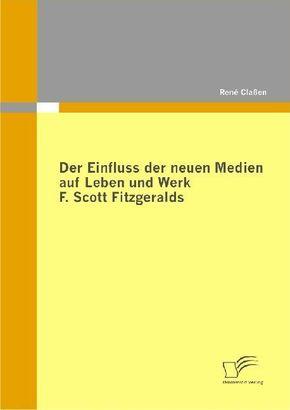 Der Einfluss der neuen Medien auf Leben und Werk F. Scott Fitzgeralds