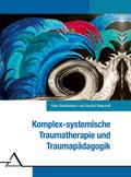 Komplex-systemische Traumatherapie und Traumapädagogik