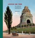 Leipzig um 1900: Die Stadtteile in kolorierten Ansichtskarten; Bd.2