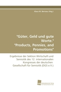 """Güter, Geld und gute Worte."" ""Products, Pennies, and Promotions"""