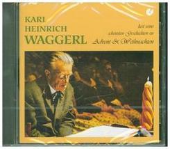 Karl Heinrich Waggerl liest seine schönsten Geschichten zu Advent und Weihnachten, 1 Audio-CD