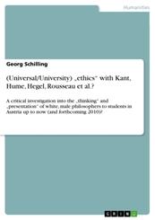 "(Universal/University) ""ethics"" with Kant, Hume, Hegel, Rousseau et al.?"