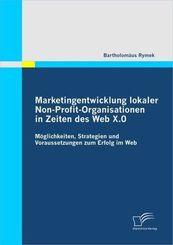 Marketingentwicklung lokaler Non-Profit-Organisationen in Zeiten des Web X.0