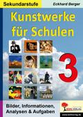 Kunstwerke für Schulen (Sekundarstufe) - Bd.3