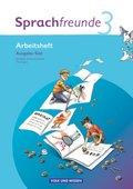 Sprachfreunde, Ausgabe Süd (2010): 3. Schuljahr, Arbeitsheft