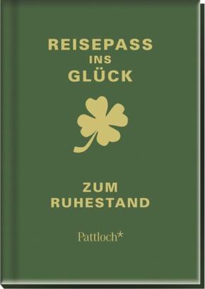 Reisepass ins Glück - Zum Ruhestand (Geschenkbuch)