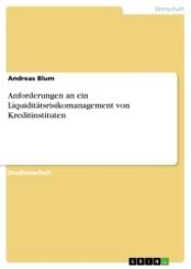 Anforderungen an ein Liquiditätsrisikomanagement von Kreditinstituten