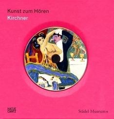 Kunst zum Hören: Ernst Ludwig Kirchner, m. Audio-CD