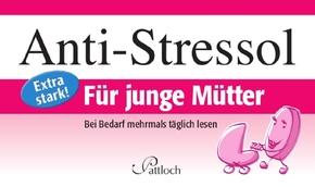 Anti-Stressol, Für junge Mütter