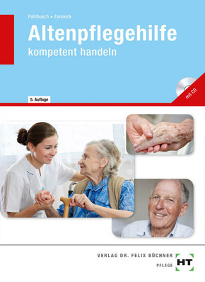 Altenpflegehilfe - kompetent handeln, m. CD-ROM