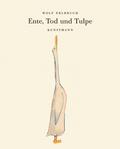 Ente, Tod und Tulpe, kleine Ausgabe