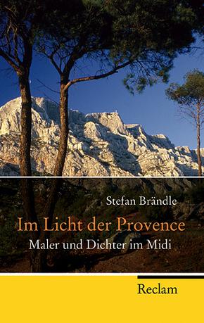 Im Licht der Provence - Maler und Dichter im Midi
