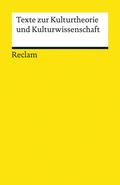 Texte zur Kulturtheorie und Kulturwissenschaft